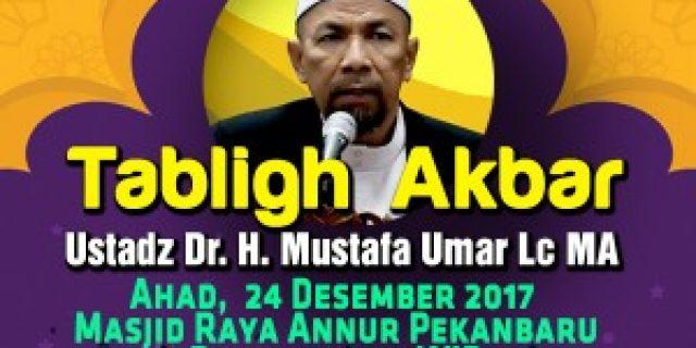 AKHI 2017, Hadirkan Tabligh Akbar Bersama Ustadz Mustafa Umar